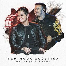 Matheus e Kauan – Tem Moda Acústica (Acústico) 2019 CD Completo