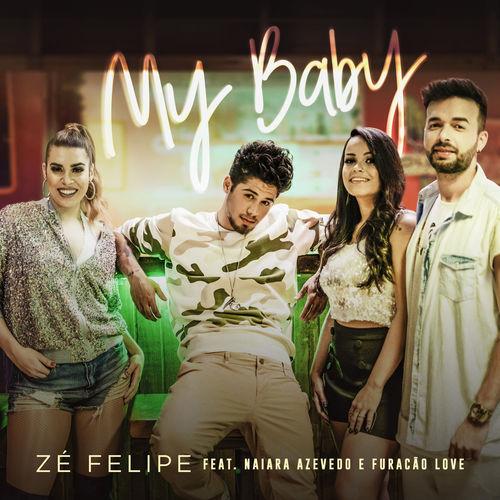 Baixar Música My Baby – Zé Felipe, Naiara Azevedo, Furacão Love (2018) Grátis
