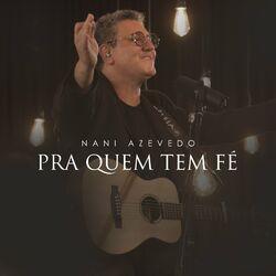 Baixar CD Pra Quem Tem Fé – Nani Azevedo mp3 CD Completo