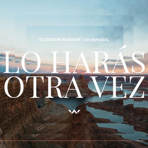 Elevation Worship - No Vas A Parar (Unstoppable God