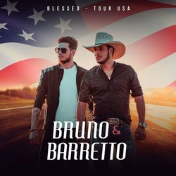 Bruno e Barretto – Blessed (Tour USA) 2018 CD Completo