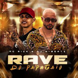 Rave do Papagaio – Dj W-Beatz e MC Rick