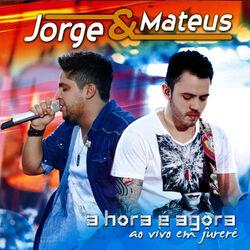 Jorge e Mateus – A Hora É Agora – Ao Vivo Em Jurerê (Edição Bônus) 2012 CD Completo