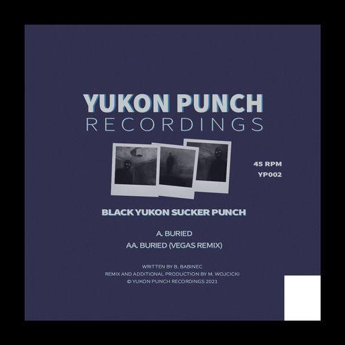 Download Black Yukon Sucker Punch - Buried / Buried (Vegas Remix) (YP002) mp3