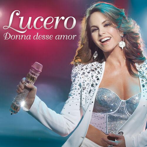 Baixar CD Dona Desse Amor – Lucero (2015) Grátis