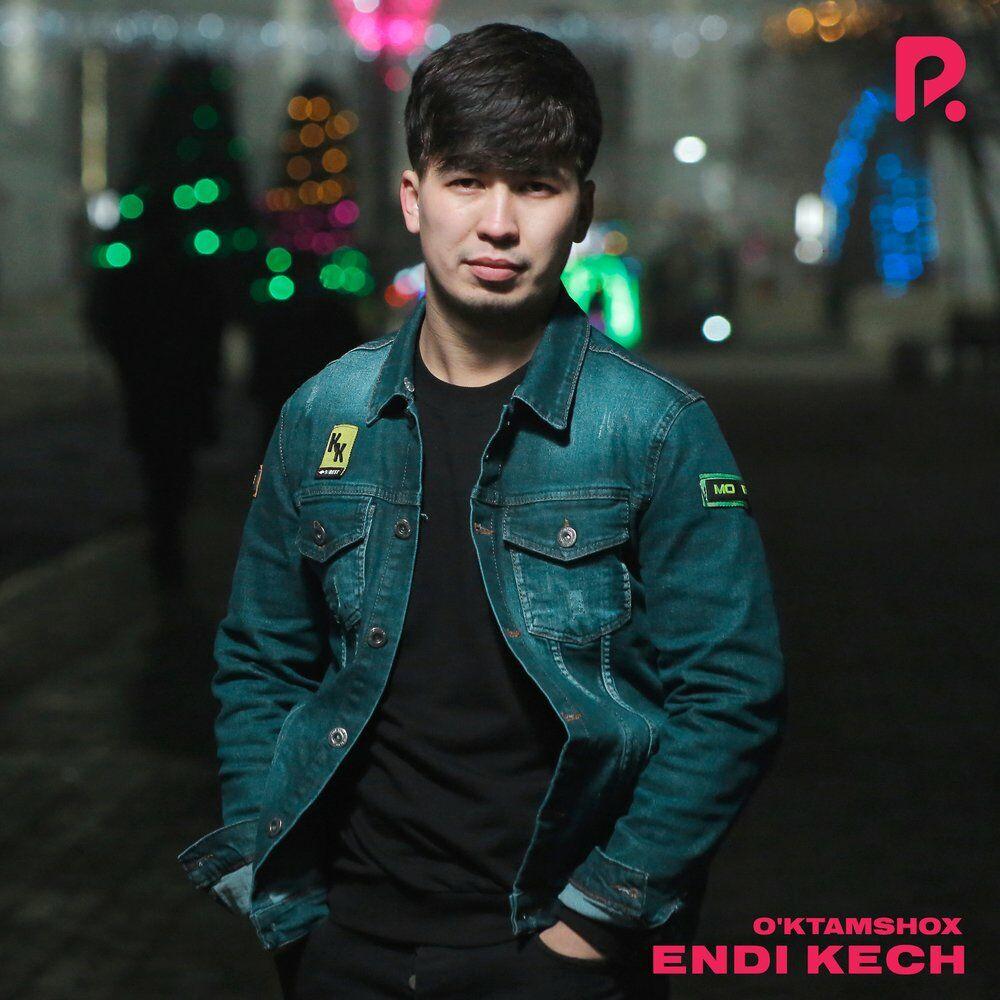 O'ktamshox - Endi Kech