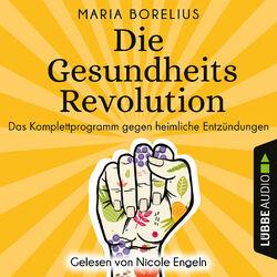 Die Gesundheitsrevolution - Das Komplettprogramm gegen heimliche Entzündungen (Ungekürzt) Audiobook