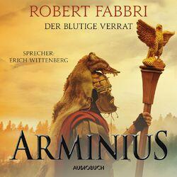 Arminius - Der blutige Verrat (Ungekürzt) Audiobook
