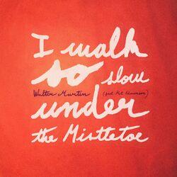 I Walk so Slow Under the Mistletoe (feat. Kat Edmonson)