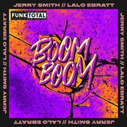 Funk Total: Boom Boom - Jerry Smith e Lalo Ebratt