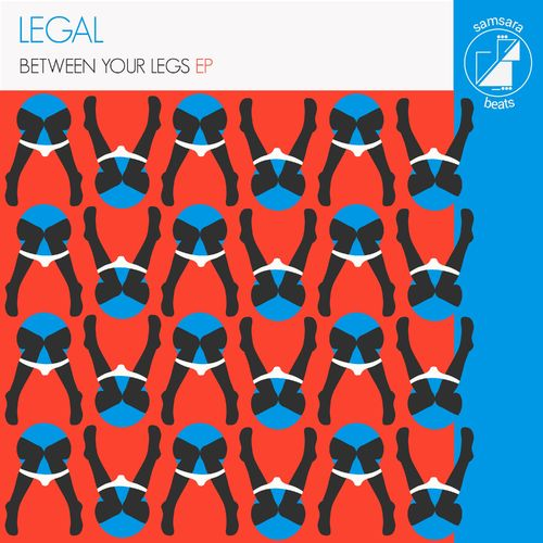 Download Legal - Between Your Legs EP (SAMBE030) mp3