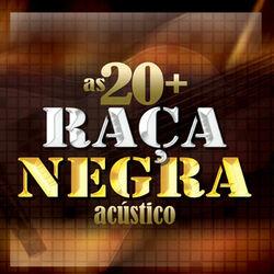 CD Raça Negra - As 20 + (Acústico) 2007