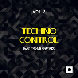 Album cover of Techno Control, Vol. 3 (Hard Techno Reworks)