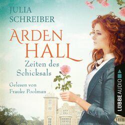Zeiten des Schicksals - Arden-Hall-Saga, Teil 2 (Ungekürzt) Audiobook
