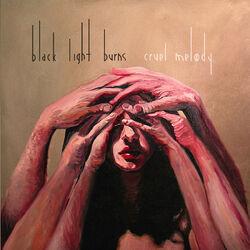 Download Black Light Burns - Cruel Melody 2007
