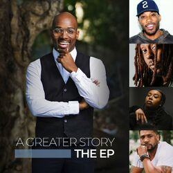 A Greater Story (Extended Play)