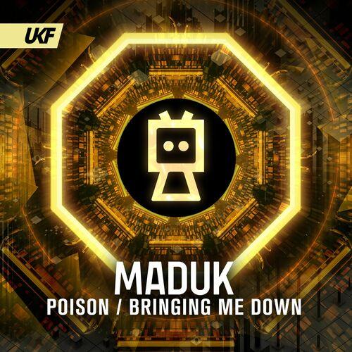 Download Maduk - Poison / Bringing Me Down (UKF045) mp3