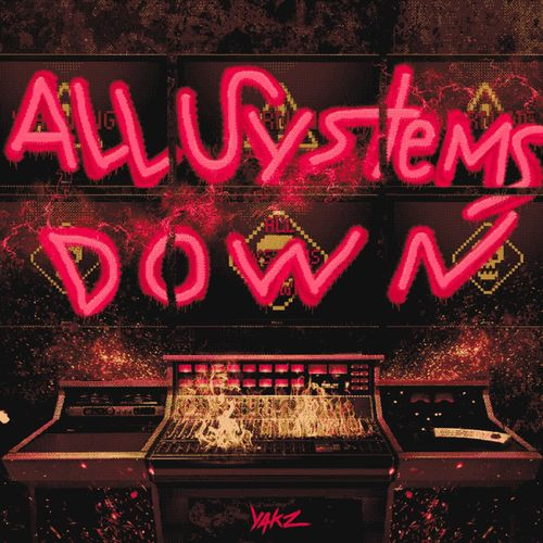 Yakz - All Systems Down EP