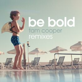 Album cover of Be Bold (Remixes)
