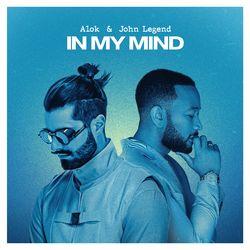 In My Mind – Alok feat John Legend