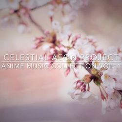 Celestial Aeon Project – Anime Music Collection Vol. 1 2019 CD Completo