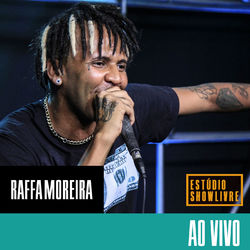 Raffa Moreira – Ao Vivo no Estúdio Showlivre 2018 CD Completo