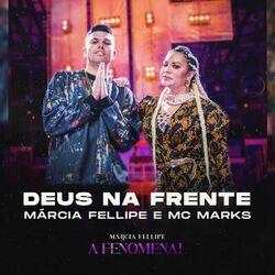 Música Deus Na Frente - Márcia Fellipe (Com MC Marks) (2020)