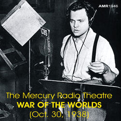 The Mercury Radio Theatre - War of the Worlds (Oct. 30, 1938)