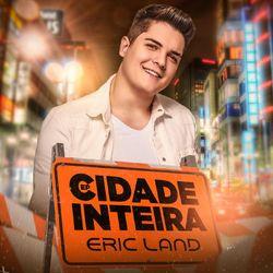 CD Eric Land - Cidade Inteira - EP 2019 - Torrent download