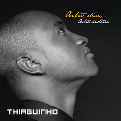 CD Thiaguinho - Outro Dia, Outra História 2014 - Torrent download