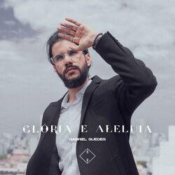 Glória e Aleluia – Gabriel Guedes