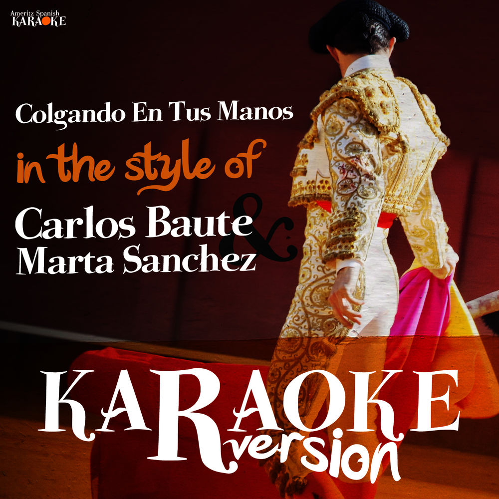 Colgando En Tus Manos (In the Style of Carlos Baute Y Marta Sanchez) [Karaoke Version]