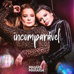 Maiara e Maraisa – Incomparável 2021 CD Completo