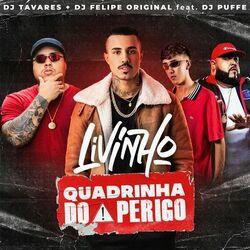 Mc Livinho – Quadrinha do Perigo (feat. Dj Puffe) 2021 CD Completo