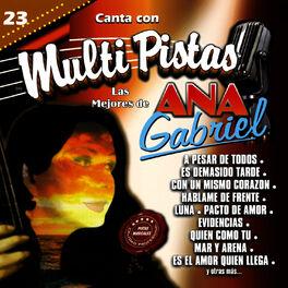 M M P Canta Con Multi Pistas Las Mejores De Ana Gabriel Music Streaming Listen On Deezer