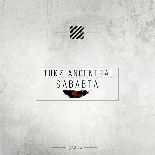 Tukz Ancestral – Sababta [Simply Jemz Records]