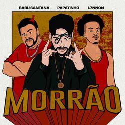 Download Papatinho, L7nnon, Babu Santana - Morrão 2020