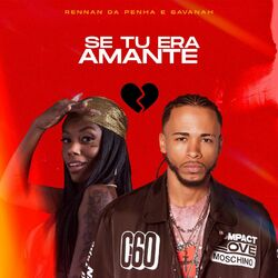 Música Se Tu Era Amante - Rennan da Penha (Com Savanah) (2021)