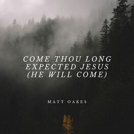Album cover of Come Thou Long Expected Jesus (He Will Come)