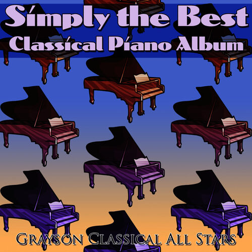 Grayson Classical All Stars: Simply the Best Classical Piano