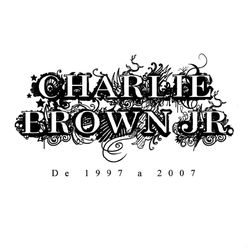 Charlie Brown Jr. – De 1997 A 2007 2008 CD Completo