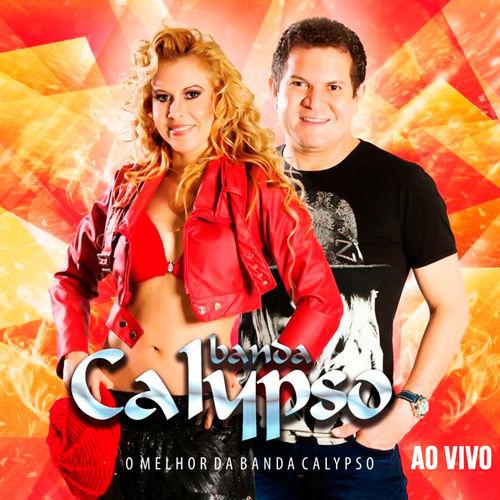 Baixar CD O Melhor da Banda Calypso – Banda Calypso (2013) Grátis