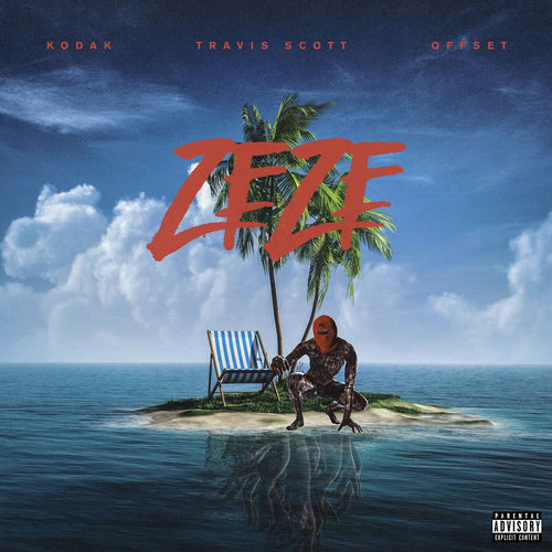 Baixar Single ZEZE (feat. Travis Scott & Offset) – Kodak Black, Offset, Travis Scott (2018) Grátis