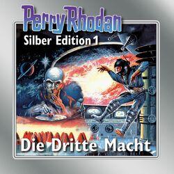Die Dritte Macht - Perry Rhodan - Silber Edition 1