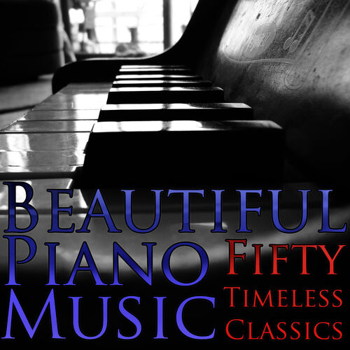 Various Artists: Beautiful Piano Music: 50 Timeless Classics