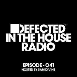 Album cover of Defected In The House Radio Show Episode 041 (hosted by Sam Divine)