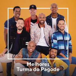Download Turma do Pagode - Melhores Turma do Pagode 2020