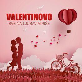 Album cover of SVE NA LJUBAV MIRIŠE - VALENTINOVO 2019.