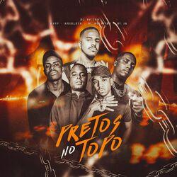 Pretos No Topo – DJ Victor part Mc Kelvinho e Mc IG