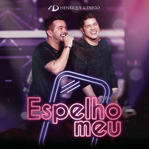 Baixar Música Espelho Meu – Henrique & Diego (2018) Grátis